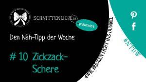Nähtipp der Woche Nr. 10 - Nahtzugabe im Zick-Zack